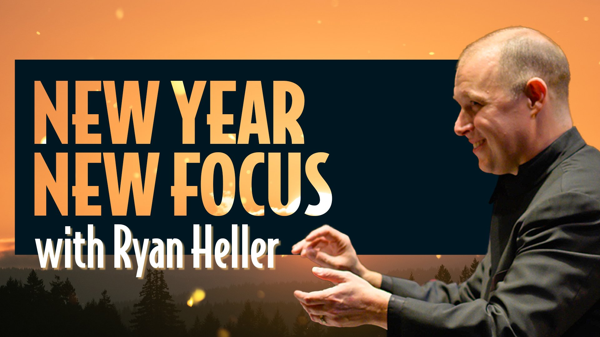 New Year, New Focus with Ryan Heller