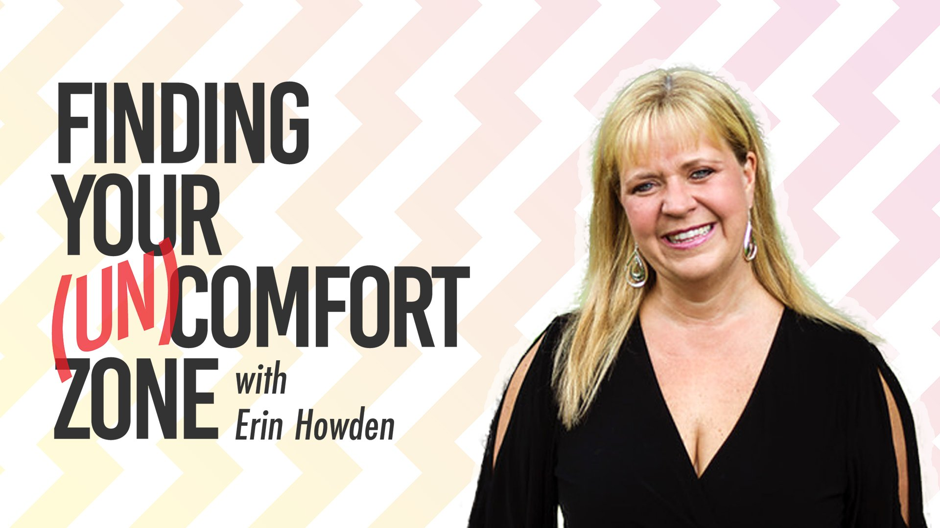 Finding Your (Un)Comfort Zone with Erin Howden