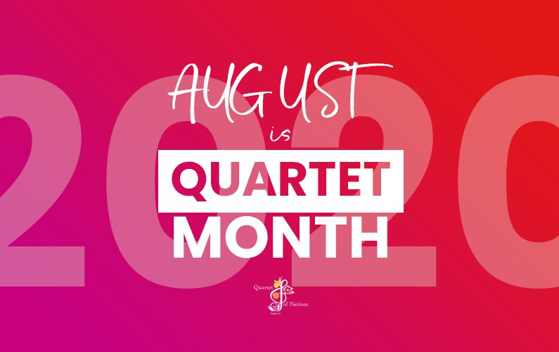 August 2020 is Quartet Month